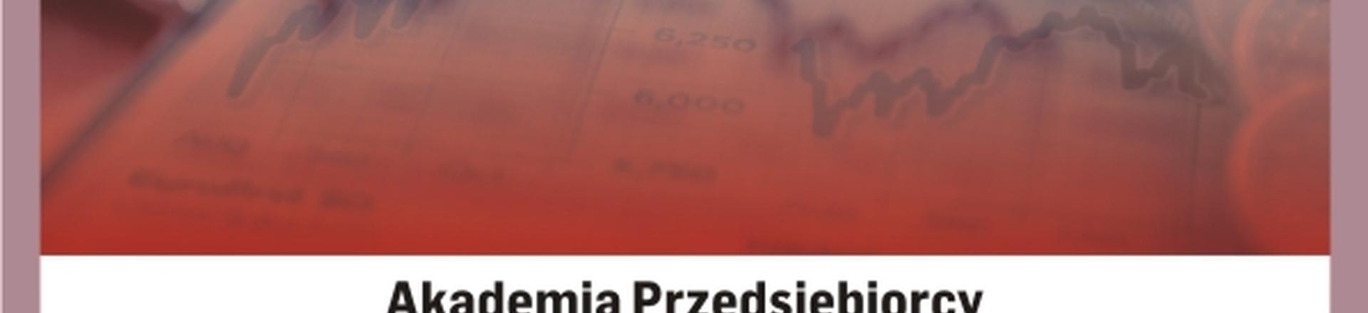 Cykl Akademia Przedsiębiorcy: Kapitał i bezpieczeństwo Twojej firmy - Łódź